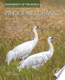 Whooping Cranes  Biology and Conservation Book