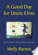 A Good Day For Uncle Elmo Book PDF