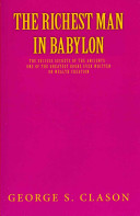 The richest man in Babylon : [the success secrets of the ancients -- one of the greatest books ever written on wealth creation]