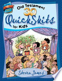 30 Old Testament Quickskits for Kids