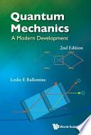Quantum Mechanics  A Modern Development  2nd Edition