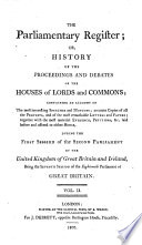 THE PARLIAMENTARY REGISTER  OR  HISTORY OF THE PROCEEDINGS AND DEBATES OF THE HOUSES OF LORDS AND COMMONS