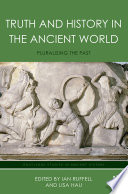 Truth and History in the Ancient World  : Pluralising the Past