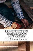 Construction Translation Dictionary