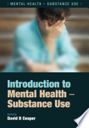 Introduction to Mental Health - Substance Use