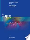 """Surgery: A Case Based Clinical Review"" by Christian de Virgilio, Areg Grigorian"
