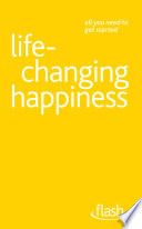Life Changing Happiness Flash