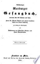 Vollständiges Marburger Gesangbuch worinnen über 600 Psalmen u. Lieder Dr. Martin Luthers u. a. bewährter Lehrer der Kirche befindlich