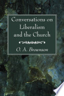 Conversations on Liberalism and the Church