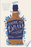"""""""Chasing the Dram: Finding the Spirit of Whisky"""" by Rachel McCormack"""