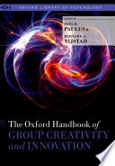 The Oxford Handbook of Group Creativity and Innovation
