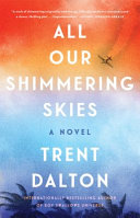 link to All our shimmering skies : a novel in the TCC library catalog