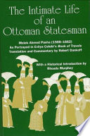The Intimate Life of an Ottoman Statesman  Melek Ahmed Pasha  1588 1662  Book PDF