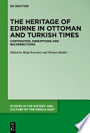 The Heritage of Edirne in Ottoman and Turkish Times