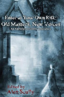 Enter at Your Own Risk  Old Masters  New Voices