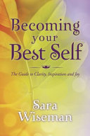 Becoming Your Best Self: The Guide to Clarity, Inspiration ...