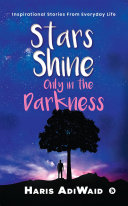 Stars Shine Only in the Darkness