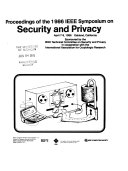Proceedings of the 1986 IEEE Symposium on Security and Privacy, April 7-9, 1986, Oakland, California