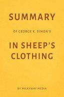 Summary of George K. Simon's In Sheep's Clothing by Milkyway Media Pdf/ePub eBook