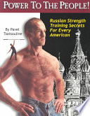 """Power to the People!: Russian Strength Training Secrets for Every American"" by Pavel Tsatsouline"