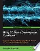 Unity 2D Game Development Cookbook