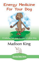 Energy Medicine for Your Dog Book PDF