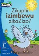 Books - Aweh! IsiZulu Home Language Grade 1 Level 3 Reader 6: Zikuphi izimbewu zikaZizo?   ISBN 9780190429232