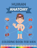 Human Anatomy Coloring Book for Kids Book