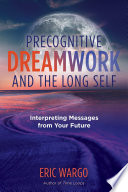 Precognitive Dreamwork and the Long Self Book