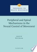 Peripheral and Spinal Mechanisms in the Neural Control of Movement Book