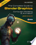 """""""The Complete Guide to Blender Graphics: Computer Modeling and Animation"""" by John M. Blain"""