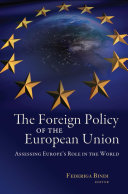 The Foreign Policy of the European Union: Assessing Europe's Role in ...