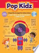 Pop Kidz: 8 Mega Hits Arranged for Unison Voices, Book & Enhanced CD