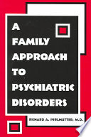 A Family Approach to Psychiatric Disorders Book