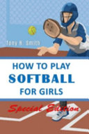 How to Play Softball for Girls