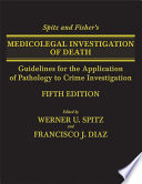 Spitz and Fisher s Medicolegal Investigation of Death