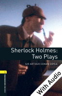 Sherlock Holmes  Two Plays   With Audio Level 1 Oxford Bookworms Library