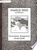 World Wise Schools, Destination: Kyrgyzstan Study Guide, WWS 29T-96