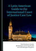 A Latin American Guide to the International Court of Justice Case Law Pdf/ePub eBook