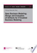Open Business Modeling: Design and Evaluation of Artifacts for IT-Enabled Business Modeling
