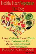 Healthy Heart Vegetarian TLC Diet  Low Calorie Low Carb