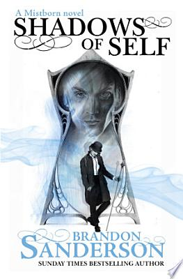 Book cover of 'Shadows of Self' by Brandon Sanderson