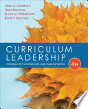 """Curriculum Leadership: Strategies for Development and Implementation"" by Allan A. Glatthorn, Floyd Boschee, Bruce M. Whitehead, Bonni F. Boschee"
