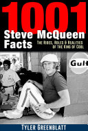 1001 Steve McQueen Facts  The Rides  Roles and Realities of the King of Cool