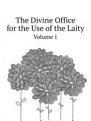 The Divine Office for the Use of the Laity