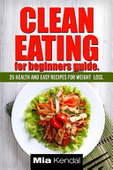 Clean Eating for Beginners Guide