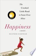 Happiness  A Memoir