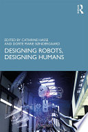 Designing Robots  Designing Humans