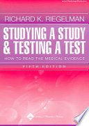 Studying a Study and Testing a Test  : How to Read the Medical Evidence