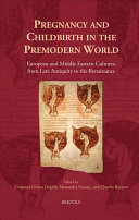 Pregnancy And Childbirth In The Premodern World Book PDF